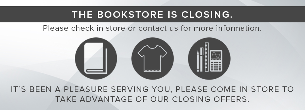 Picture of textbook, shirt, and school supplies. The Bookstore is closing. Please check in store or contact us for more information. It's been a pleasure serving you. Please come in store to take advantage of our closing offers.